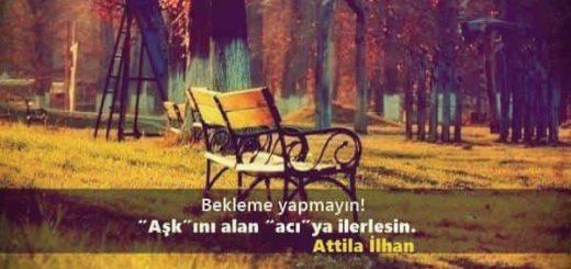 Attila İlhan Sözleri
