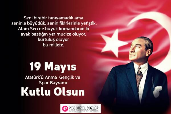 19 Mayıs Atatürk'ü Anma Gençlik Ve Spor Bayramı Sözleri